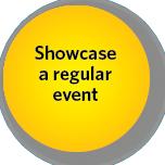 Showcase a regular event